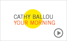 Your Morning with Cathy Ballou